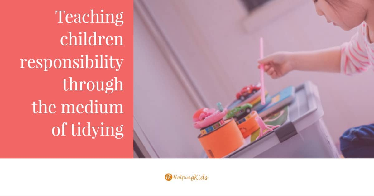How To Teach Children Responsibility Through The Medium Of Tidying Up